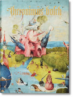 Hieronymus Bosch. The complete works - Stefan Fischer