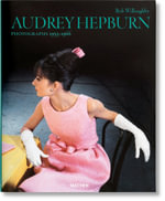 Audrey Hepburn : Photographs 1953 - 1966 - Bob Willoughby