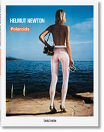 Taschen Book : Polaroids, Helmut Newton : A Collection of Helmut Newton's Test Polaroids - Helmut Newton
