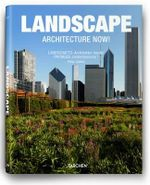 Landscape : Architecture Now! - Philip Jodidio