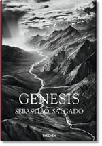 Genesis : The Authorized Visual Biography of the Life and Le... - Sebastiao Salgado