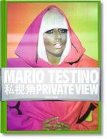 Mario Testino, Private View : Private View - Mario Testino