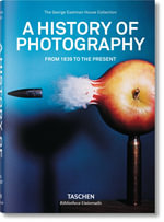 A History of Photography - from 1839 to the Present - Steven Heller
