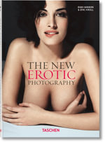 The New Erotic Photography : v. 1 - Dian Hanson