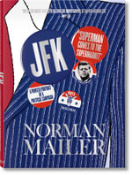 Norman Mailer. JFK. Superman Comes to the Supermarket - Nina Wiener