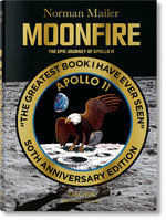 Moonfire. The Epic Journey of Apollo 11 - Norman Mailer