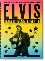 Alfred Wertheimer. Elvis and the Birth of Rock and Roll - Robert Santelli
