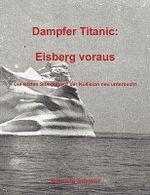 Dampfer Titanic :  Eisberg Voraus - Susanne Störmer