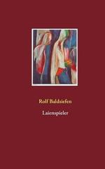 Laienspieler - Rolf Baldsiefen