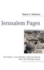 Jerusalem Pages : Spectacle, Politics and History - Rainer F. Uhlmann