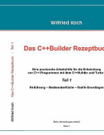 Das C++-Builder Rezeptbuch : A New Type of Computer - Wilfried Koch
