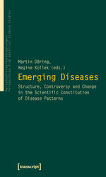 Emerging Diseases : Structure, Controversy and Change in the Scientific Constitution of Disease Patterns