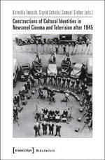 Constructions of Cultural Identities in Newsreel Cinema & Television After 1945