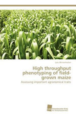 High Throughput Phenotyping of Field-Grown Maize - Lo C Winterhalter