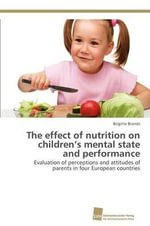 The Effect of Nutrition on Children's Mental State and Performance - Brigitte Brands