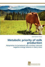 Metabolic Priority of Milk Production - Josef Johann Gross