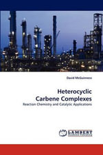 Heterocyclic Carbene Complexes - David McGuinness
