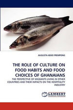 The Role of Culture on Food Habits and Food Choices of Ghanaians - Augusta Adjei Frempong