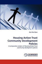 Housing Action Trust Community Development Policies - Alan Rust-Ryan