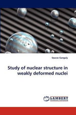 Study of Nuclear Structure in Weakly Deformed Nuclei - Sourav Ganguly