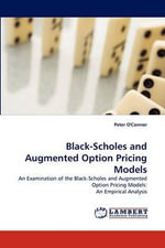 Black-Scholes and Augmented Option Pricing Models - Peter O'Connor