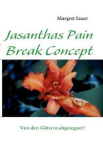 Jasanthas Pain Break Concept - Margret Sauer