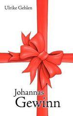 Johannas Gewinn - Ulrike Gehlen