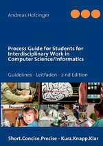 Process Guide for Students for Interdisciplinary Work in Computer Science/Informatics - Andreas Holzinger