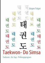 Taekwon- Do Simsa : A Handbook for Students & Clinicians - Jurgen Trager