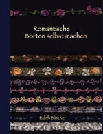 Romantische Borten Selbst Machen - Edith Bl Cher