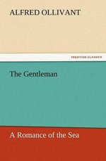 The Gentleman - Alfred Ollivant