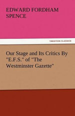Our Stage and Its Critics By
