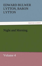 Night and Morning, Volume 4 - Edward Bulwer Lytton Baron Lytton