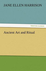Ancient Art and Ritual - Jane Ellen Harrison