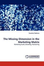 The Missing Dimension in the Marketing Matrix - Faustino Taderera