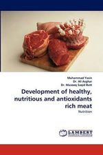 Development of Healthy, Nutritious and Antioxidants Rich Meat - Muhammad Yasin