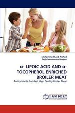Lipoic Acid and -Tocopherol Enriched Broiler Meat - Muhammad Sajid Arshad