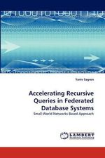 Accelerating Recursive Queries in Federated Database Systems - Yaniv Sagron