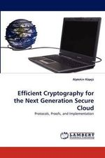 Efficient Cryptography for the Next Generation Secure Cloud - Alptekin Kupcu