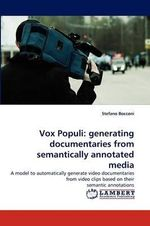Vox Populi : Generating Documentaries from Semantically Annotated Media - Stefano Bocconi