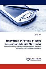 Innovation Dilemma in Next Generation Mobile Networks - Qiwei Han