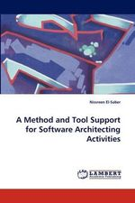 A Method and Tool Support for Software Architecting Activities - Nissreen El-Saber