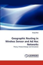 Geographic Routing in Wireless Sensor and Ad Hoc Networks - Gang Zhao
