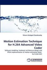 Motion Estimation Technique for H.264 Advanced Video Coder - Vikram Arkalgud Chandrasetty