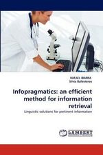Infopragmatics :  An Efficient Method for Information Retrieval - Rafael Ibarra