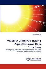 Visibility Using Ray Tracing Algorithms and Data Structures - Ravi Kammaje