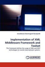 Implementation of XML Middleware Framework and Toolset - Janardhanan Shanmugavel Duraipandi
