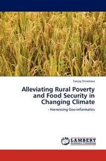 Alleviating Rural Poverty and Food Security in Changing Climate - Sanjay Srivastava