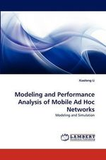 Modeling and Performance Analysis of Mobile Ad Hoc Networks - Xiaolong Li
