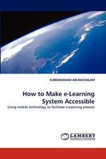 How to Make E-Learning System Accessible - Subramaniam Arunachalam